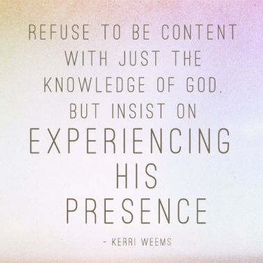 experience his presence quote