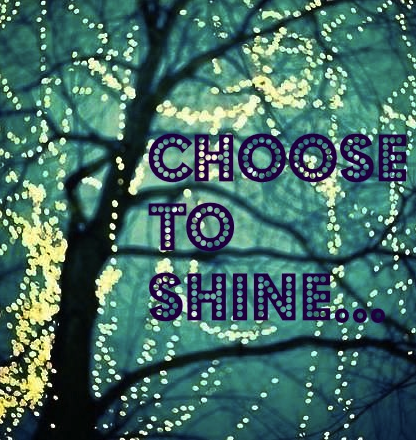 Choose To Shine Light